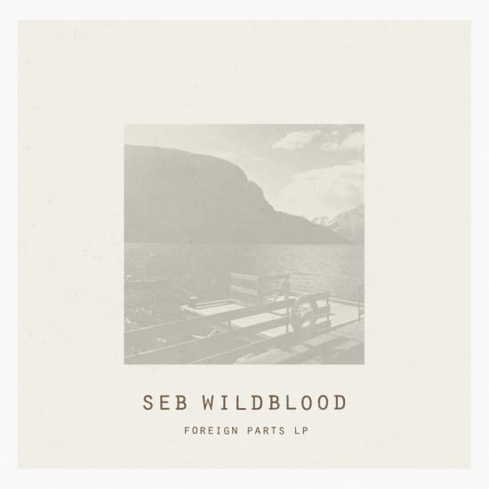 Seb Wildblood Foreign Parts